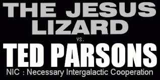 Jesus Lizard VS. Ted Parsons